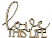 Love this Life - Click Image to Close